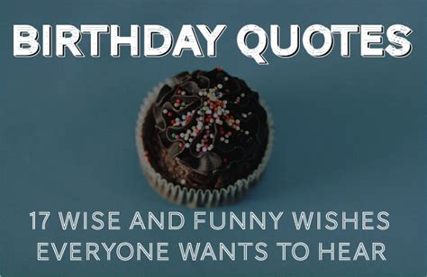 Birthday Quotes - 30 Wise and Funny Ways To Say Happy Birthday